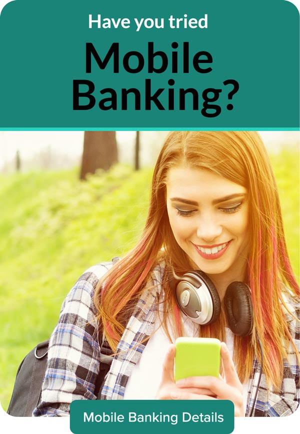 Have you tried mobile banking? mobile banking details.